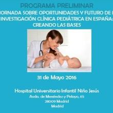 II JORNADA SOBRE OPORTUNIDADES Y FUTURO DE LA INVESTIGACIÓN CLÍNICA PEDIÁTRICA EN ESPAÑA: CREANDO LAS BASES