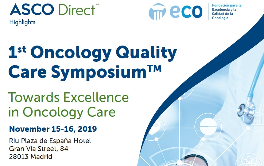 1st Oncology Quality Care SymposiumTM. Towards Excelente in Oncology Care